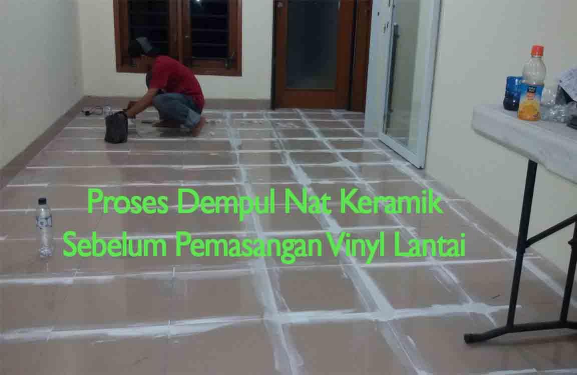 Dempul Nat Keramik Sebelum Pemasangan Vinyl Lantai